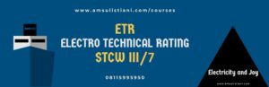 ETR Electro Technical Rating (STCW III/7)